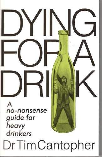9781857760934: Dying for a Drink?: A No-nonsense Guide for Heavy Drinkers