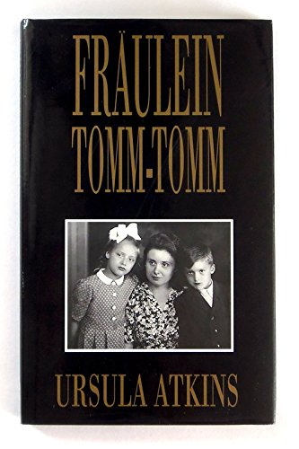 Fraulein Tomm-Tomm (SCARCE HARDBACK FIRST EDITION, FIRST PRINTING SIGNED BY THE AUTHOR)