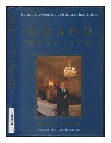 The Grand Hotelier: Behind the Scenes in Britain's Best Hotels: Jones, Ronald F.