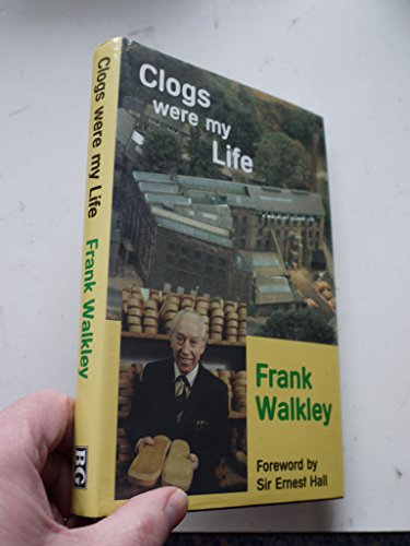 Clogs Were My Life: Walkley, Frank