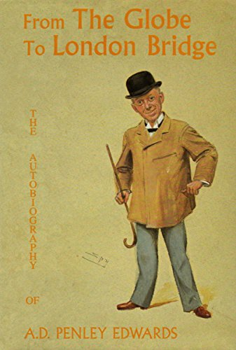 9781857762945: From The Globe to London Bridge: The Autobiography of A.D. Penley Edwards