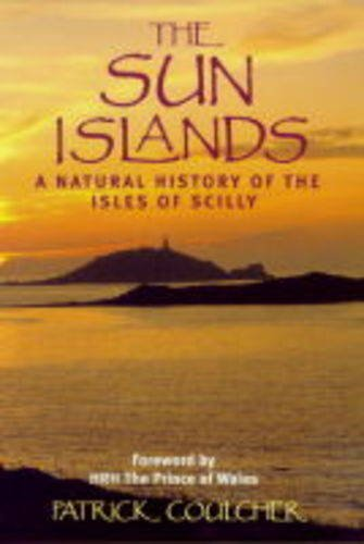 The Sun Islands: Natural History of the Isles of Scilly