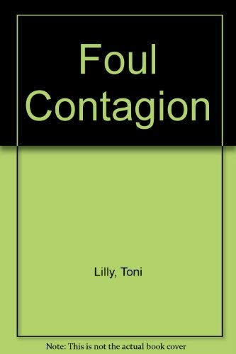 Foul Contagion: Lilly, Toni