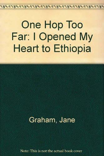 9781857763683: One Hop Too Far: I Opened My Heart to Ethiopia