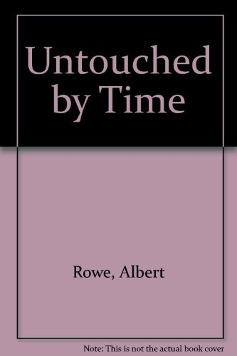 Untouched by Time (1857763718) by Albert Rowe