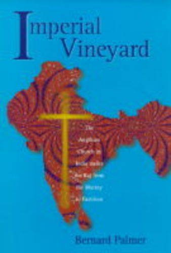 Imperial Vineyard: The Anglican Church in India Under the Raj from the Mutiny to Partition (1857763823) by Palmer, Bernard