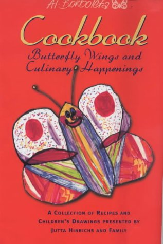 Butterfly Wings and Culinary Happenings: A Collection: Hinrichs, Jutta