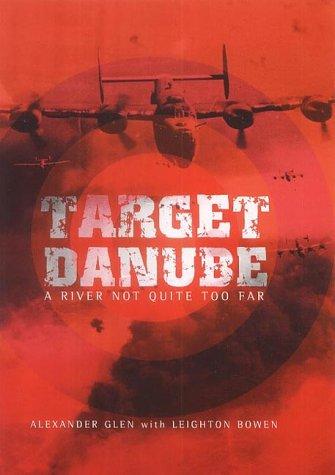 Target Danube: A River Not Quite Too Far: Glen, Alexander