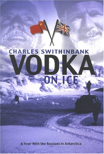 9781857766462: Vodka On Ice: A Year With The Russians In Antarctica