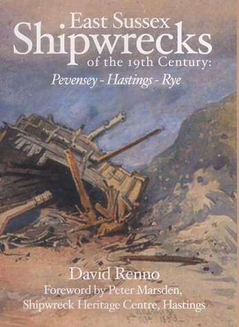 East Sussex Shipwrecks of the 19TH Century Pevensey Hastings Rye: Renno, David