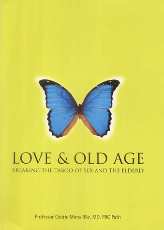Love and Old Age: Mims, Cedric A.