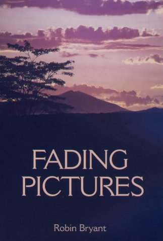 Fading Pictures (AN AUTHOR INSCRIBED FGIRST PRINTING): Bryant, Robin