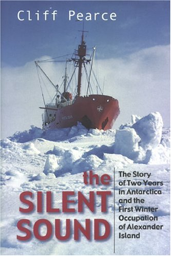 9781857768459: The Silent Sound: Two Years In Antarctica And The Story of the First Winter Occupation of Alexander Island