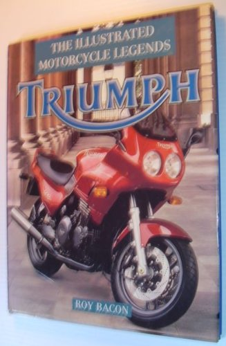 Triumph (Motorcycle Legends): Roy H. Bacon