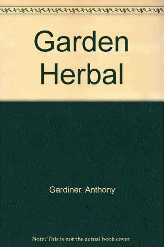A Garden Herbal.: Kräuter- + Naturheilkunde Gardiner, A.