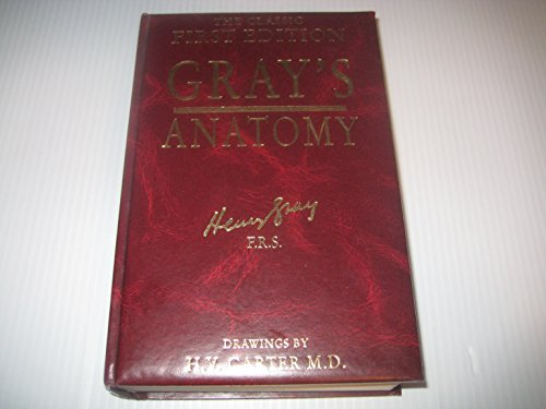 The Classic First Edition Grays Anatomy Descriptive and Surgical: Henry Gray