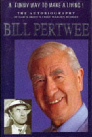 A Funny Way To Make A Living!: Pertwee, Bill (Foreword