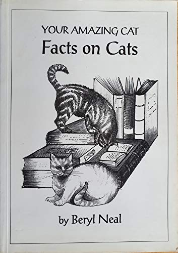 YOUR AMAZING CAT: FACTS ON CATS.: Neal, Beryl.