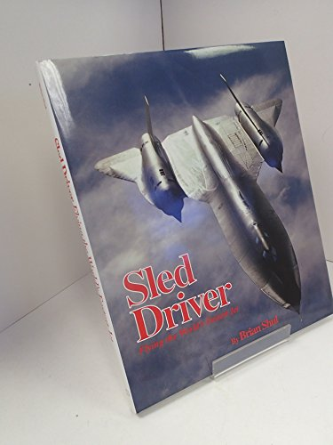 9781857800029: Sled Driver: Flying the World's Fastest Aeroplane