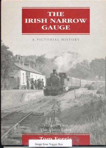 The Irish Narrow Gauge: The Ulster Lines: Ferris, Tom