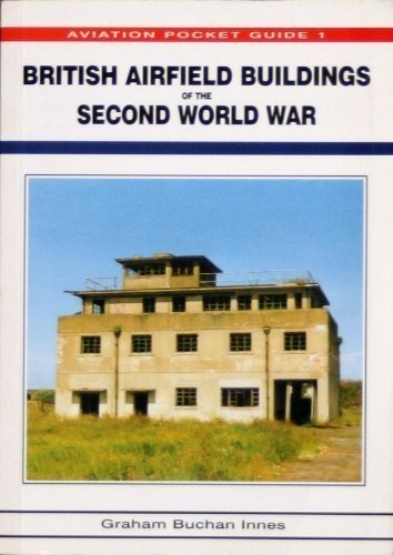 British Airfield Buildings of the Second World War (Aviation Pocket Guide 1)