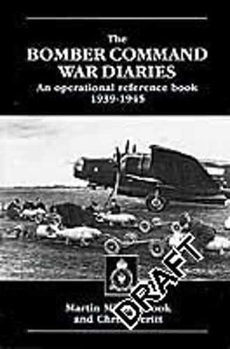 The Bomber Command War Diaries An Operational: Middlebrook, Martin; Everitt,