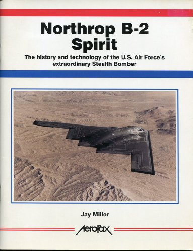 9781857800395: Northrop B-2 Spirit: The History and Technology of the US Air Force's Extraordinary Stealth Bomber