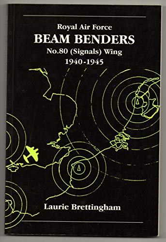 9781857800401: Beam Benders: History of 80 (Signals) Wing Royal Air Force 1940-1945