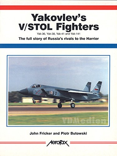 9781857800418: Yakovlev's V/STOL Fighters: The Full Story of Russia's Rival to the Harrier