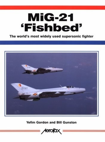 9781857800425: MiG-21 'Fishbed': The World's Most Widely Used Supersonic Fighter (Aerofax)