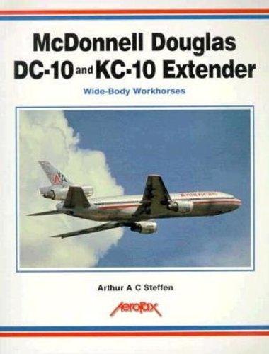 McDonnell Douglas DC-10 and KC-10 Extender: Wide-Body: Steffen, Arthur A.C.