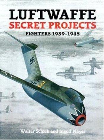 9781857800524: Luftwaffe Secret Projects: Fighters, 1939-1945
