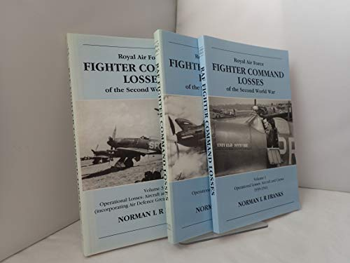 9781857800555: Royal Air Force Fighter Command Losses of the Second World War, Vol. 1: Operational Losses, Aircraft and Crews 1939-1941
