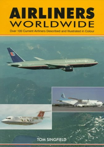 9781857800562: Airliners Worldwide: Over 100 Current Airliners Described and Illustrated in Color