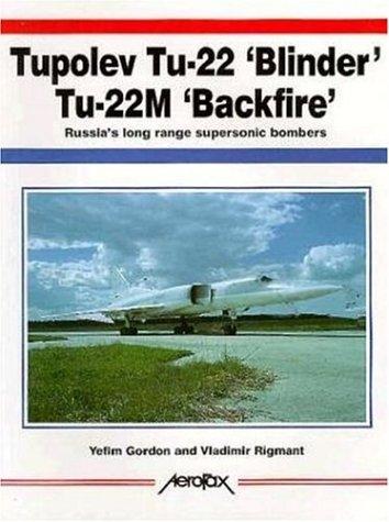 9781857800654: Tu-22 'Blinder'/Tu-22M 'Backfire': Russia's Long Range Supersonic Bombers (Aerofax)