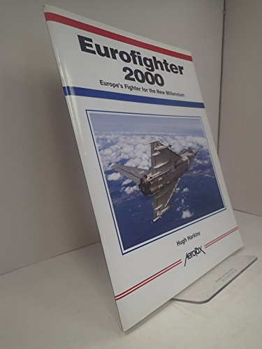 Eurofighter 2000: Europe's Combat Aircraft for the: Harkins, Hugh