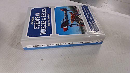 9781857800852: European Wrecks & Relics: An Illustrated Survey of Preserved, Instructional and Derelict Airframes in 22 Countries