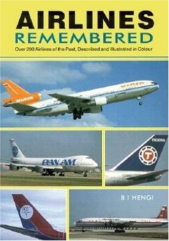 9781857800913: Airlines Remembered: Histories and Operations of 204 Airlines of the Last 30 Years