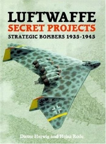 9781857800920: Luftwaffe Secret Projects: Strategic Bombers 1935-1945