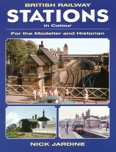 9781857801231: British Railway Stations in Colour: For the Modeller and Historian