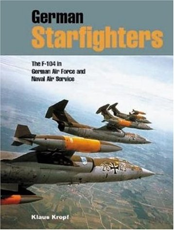 9781857801248: German Starfighters: The F-104 in German Air Force and Naval Air Service