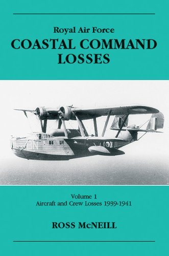 9781857801286: RAF Coastal Command Losses: Aircraft & Crew Losses 1939-1941 -Volume 1