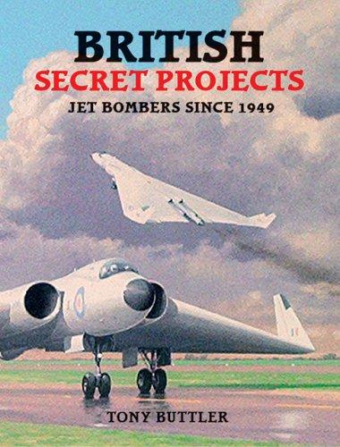 9781857801309: British Secret Projects: Jet Bombers Since 1949 (British Secret Projects 2)