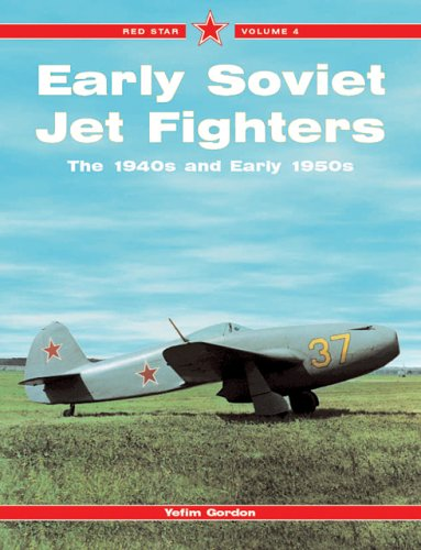 9781857801392: Early Soviet Jet Fighters: The 1940s and Early 1950s, Vol. 4 (Red Star)