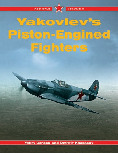 Yakovlev's Piston Engined Fighters, Vol. 5 (Red Star) (1857801407) by Yefim Gordon
