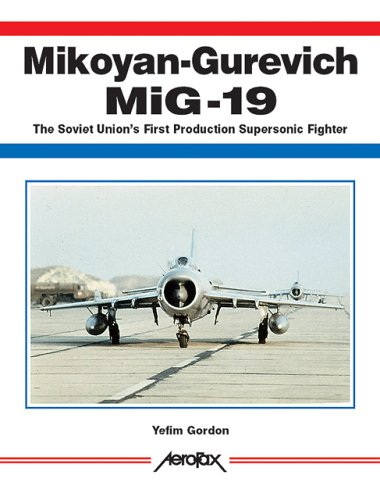 9781857801491: Mikoyan-Gurevich MiG-19: The Soviet Union's First Production Supersonic Fighter (Aerofax)