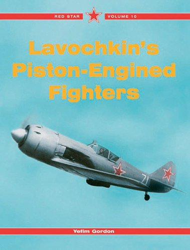 9781857801514: Lavochkin's Piston-Engined Fighters - Red Star Vol. 10
