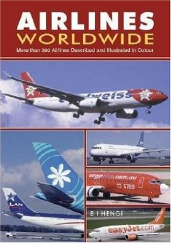 9781857801552: Airlines Worldwide: Over 360 Airlines Described and Illustrated in Color