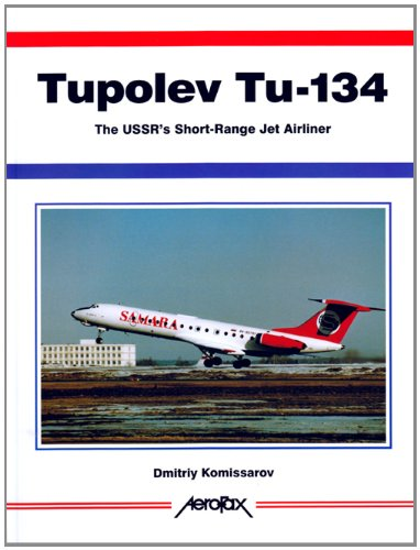 9781857801590: Tupolev Tu-134: The USSR's Short-Range Jetliner -Aerofax Series