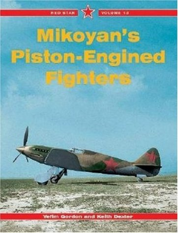 Mikoyan's Piston-Engined Fighters (Red Star, Vol.13 )